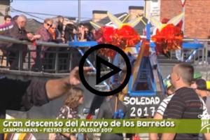 Vídeo del éxito del Gran Descenso del Arroyo de Los Barredos enmarcado en 'La Soledad 2017' de Camponaraya